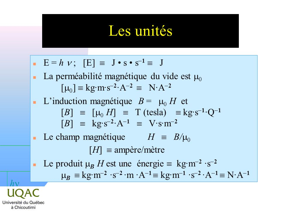 Les unités E = h n ; [E]  J • s • s-1  J